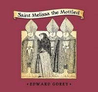 Saint Melissa the Mottled