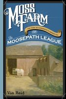 Moss Farm: or, the Mysterious Missives of the Moosepath League