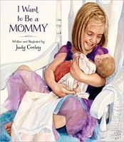 I Want To Be a Mommy