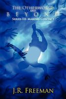 The Otherworld and Beyond Series III: Making Contact