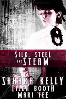 Silk, Steel and Steam
