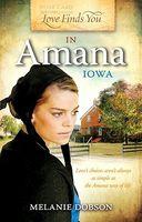 Love Finds You in Amana, Iowa