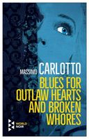 Blues for Outlaw Hearts and Broken Whores