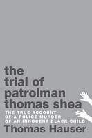 The Trial of Patrolman Thomas Shess