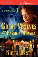 Great Wolves of Passion, Alaska, Volume 1