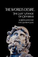The World's Desire: The Last Voyage of Odysseus