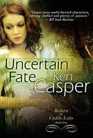 Uncertain Fate