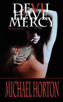 Devil Have Mercy: Hypocrite