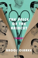 The Price of the Haircut: Stories