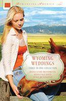 Wyoming Weddings (Romancing America: Wyoming)