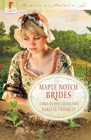 Maple Notch Brides (Romancing America: Vermont)