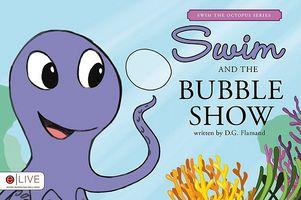 Swim and the Bubble Show