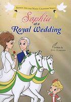 Sophia at a Royal Wedding
