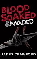 Blood Soaked and Invaded