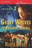 Great Wolves of Passion, Alaska, Volume 2