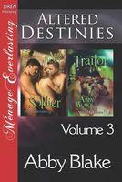 Altered Destinies, Volume 3