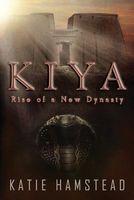 Kiya: Rise of a New Dynasty