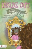 Inside Out: A Modern Fable by Frederick Alimonti