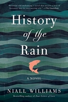 History of the Rain by Niall Williams