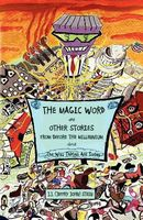 The Magic Word and Other Stories from Before the Millennium about the Way Things Are Today