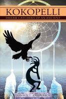 Kokopelli: Dream Catchers of an Ancient