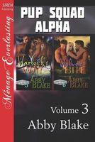 PUP Squad Alpha, Volume 3