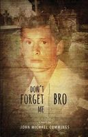 Don't Forget Me, Bro
