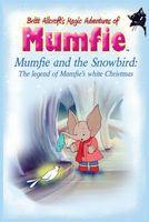 Mumfie and the Snowbird: The legend of Mumfie's white Christmas
