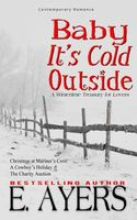 Baby It's Cold Outside-A Wintertimetreasury for Lovers