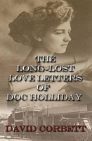The Long-Lost Love Letters of Doc Holliday