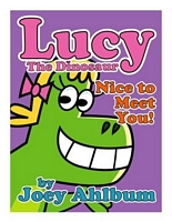Lucy the Dinosaur: Nice to Meet You!