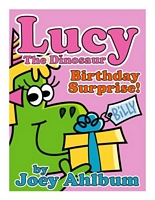Lucy the Dinosaur: Birthday Surprise!