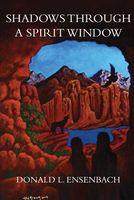 Shadows Through a Spirit Window