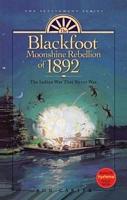 The Blackfoot Moonshine Rebellion of 1892, v2