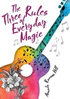 The Three Rules of Everyday Magic