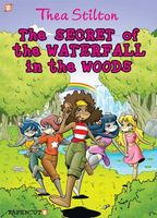 Thea Stilton and the Secret of the Waterfall in the Woods