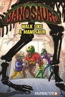 Walk Like a Manosaur