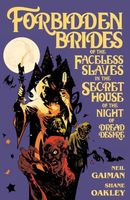 Neil Gaiman's Forbidden Brides of the Faceless Slaves in the Secret House of the Night of Dread Desire