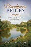 Brandywine Brides (Romancing America: Delaware)