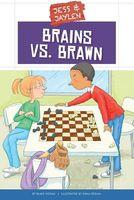 Brains vs. Brawn