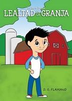 Lealtad en la Granja / Loyalty at the Farm