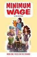 Minimum Wage, Volume 1: Focus on the Strange