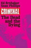 Criminal, Volume 3: The Dead and the Dying