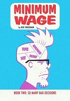Minimum Wage, Volume 2: So Many Bad Decisions
