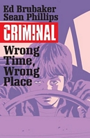 Criminal, Volume 7: Wrong Place, Wrong Time