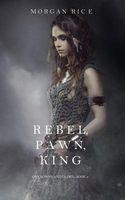 Rebel, Pawn, King