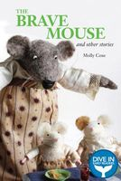 The Brave Mouse and Other Stories