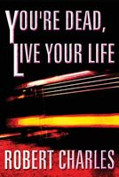 You're Dead, Live Your Life