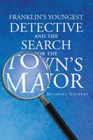 Franklin's Youngest Detective and The Search for the Town's Mayor