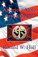 American Mole: Aryan Nation